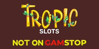 tropic slots casino not on gamstop